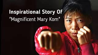 "Inspirational Life Story - Magnificent Mary Kom ""Boxer"""