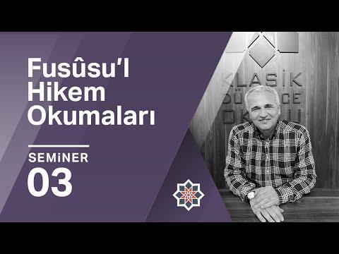 Ekrem Demirli, İbnü'l Arabi, Fusûsû'l Hikem, 3.Seminer