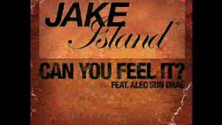 Jake Island Feat. Alec Sun Drae - Can You Feel It? (Original Mix)