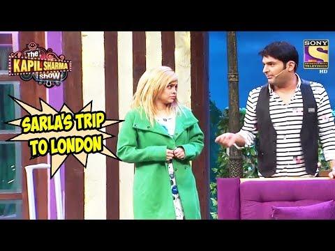 Kapil Comments On Sarla's Trip To London - The Kapil Sharma Show