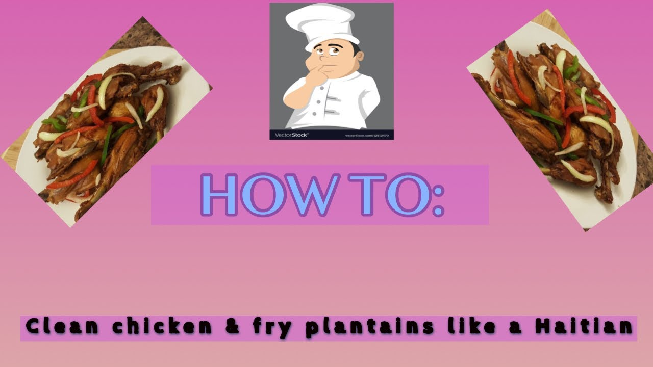 Watch us clean and cook Haitian fried chicken and ...