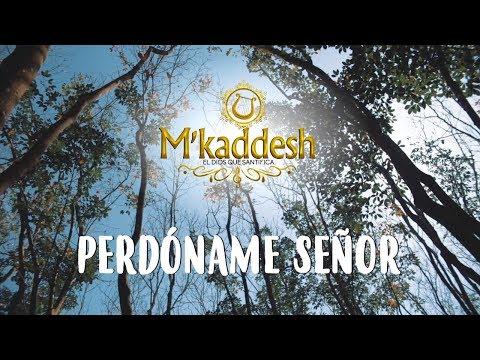 M'kaddesh - Perdóname Señor (Vídeo Con Letra Oficial)