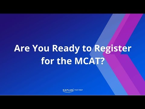Are You Ready to Register for the MCAT?