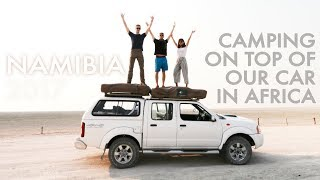 CAMPING ON TOP OF OUR CAR IN AFRICA | Namibia 4x4 Roadtrip