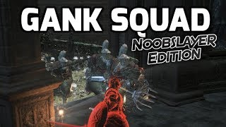 Dark Souls 3: The Noobslayer Gank Squad