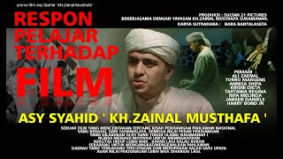Video Respon Pelajar Terhadap Film Asy Syahiid KH.Zainal Musthafa download MP3, 3GP, MP4, WEBM, AVI, FLV September 2018