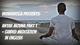 Antar Mouna Part 1 - Guided Meditation in English