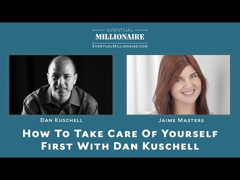 How to Take Care Of Yourself First With Dan Kuschell