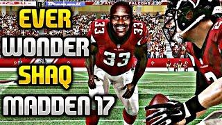 """""""EVER WONDER"""" WHAT IF SHAQ WAS IN Madden 17? !!! - Madden NFL 17"""