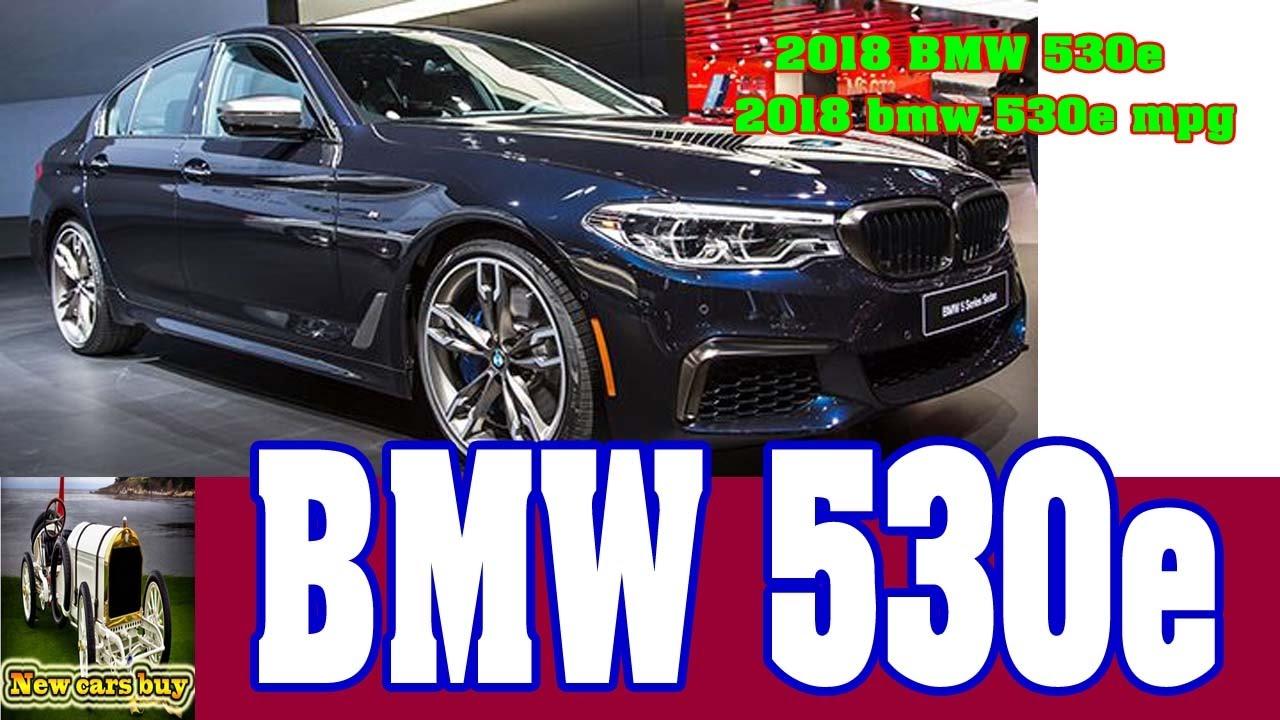 2018 Bmw 530e Mpg New Cars
