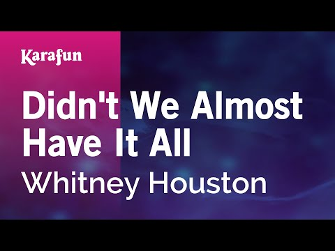 Karaoke Didn't We Almost Have It All - Whitney Houston *