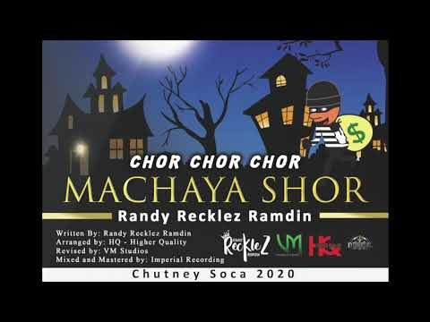 "Chor Chor Chor Machaya Shor - Randy ""Recklez"" Ramdin [Chutney Soca 2020]"