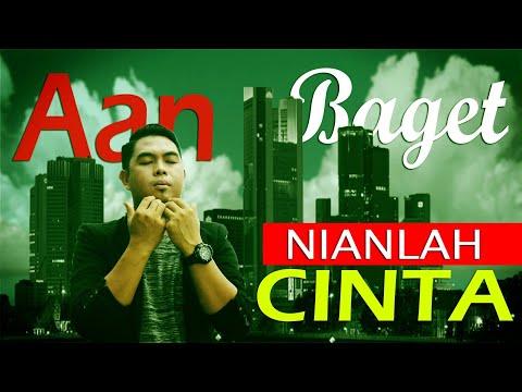 Aan Baget - NIANLAH CINTA Cipt. Aan Baget (Official Video Klip)