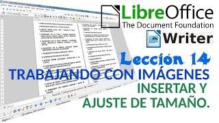 Tutorial LibreOffice Writer - 14/40 Trabajando con imágenes. Insertar y ajuste de tamaño.