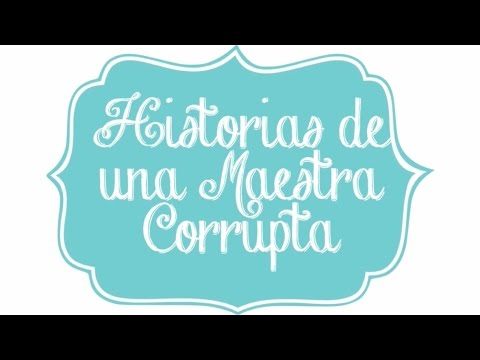 Historias de una maestra corrupta