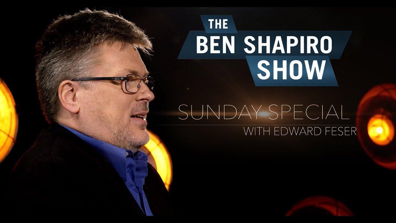 Edward Feser | The Ben Shapiro Show Sunday Special Ep. 17