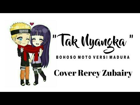 Tak Nyangka ( Bohoso Moto Versi Madura ) - Cover Rerey Zubairy
