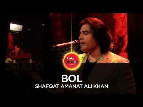 Shafqat Amanat Ali Khan, Bol, Coke Studio Season 10, Episode 5