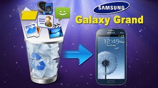 How to Recover Deleted Contents/Contacts/Videos/Photos/Music from Samsung Galaxy Grand?