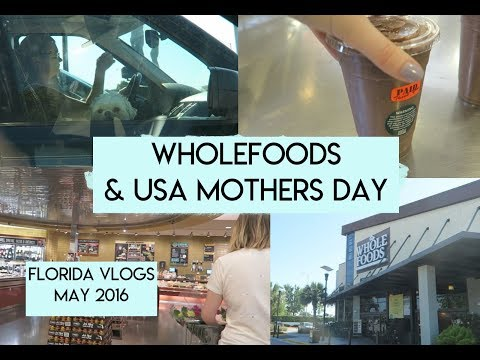 Day 9 Whole Foods Shopping & Mothers Day In The USA! | Florida Vlogs May 2016 | Elle and Mimi