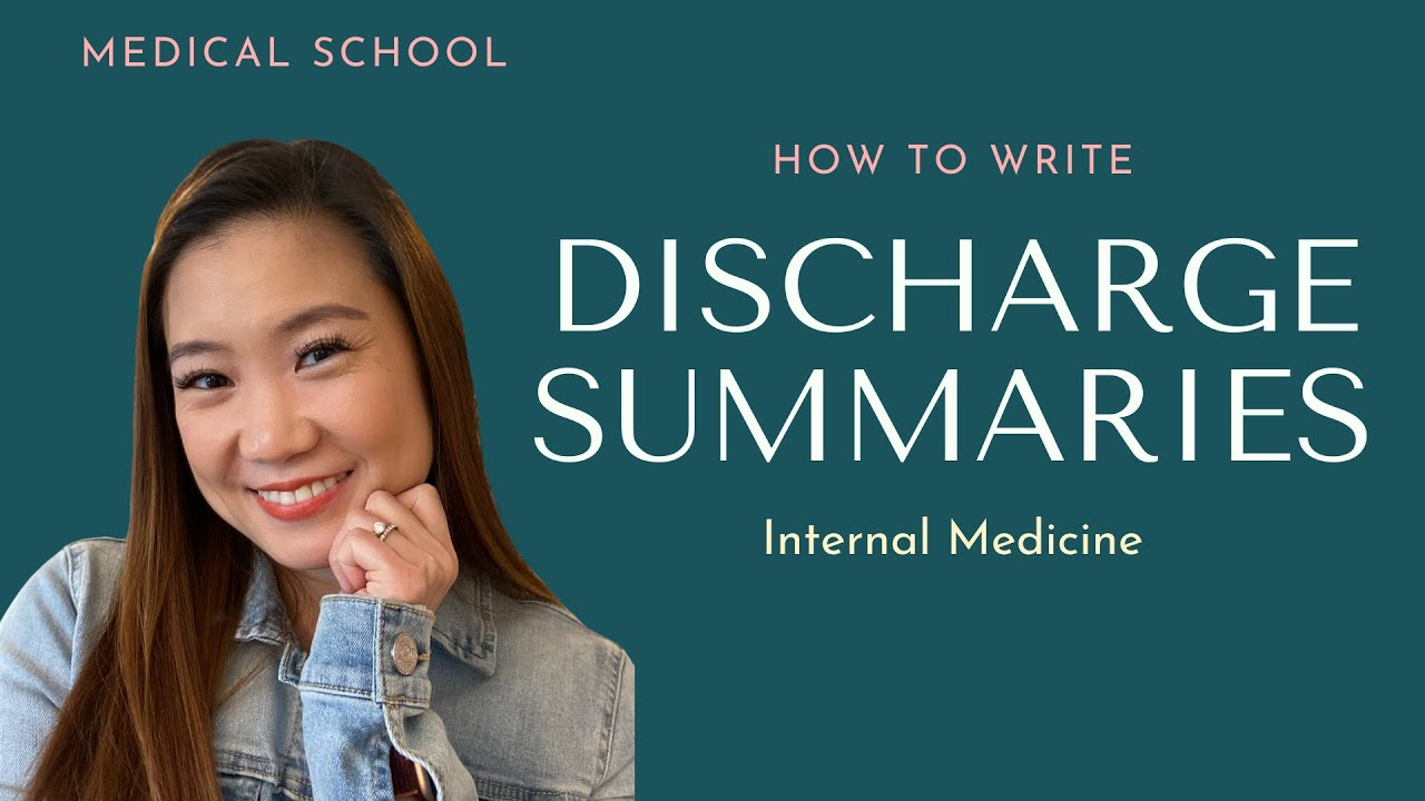 How to Write a Discharge Summary / Tips for Success in Medical School