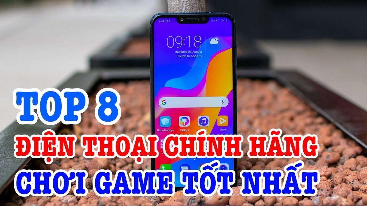 Top 8 điện thoại chính hãng chơi game tốt nhất từng phân khúc giá