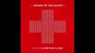 "Audio Adrenaline - ""Sound of the Saints"" (Full Audio)"