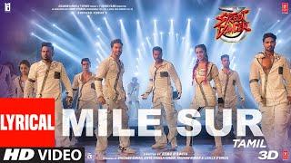 Lyrical Video : Mile Sur   Street Dancer 3D   Varun D, Shraddha K   Navraj, Shalmali Sachin-Jigar