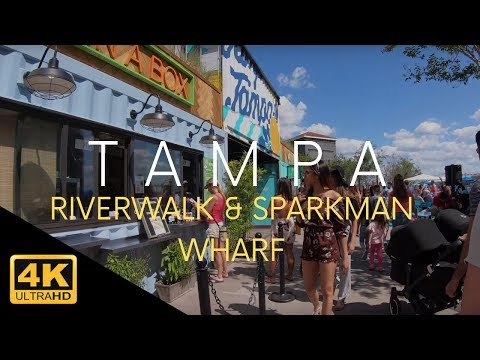 Tampa Riverwalk & Sparkman Wharf  4k