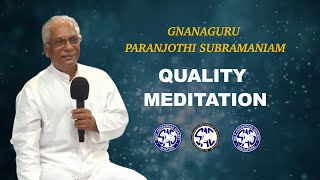 (Tamil) - What is Quality Meditation? - Gnanaguru Paranjothi Subramaniam