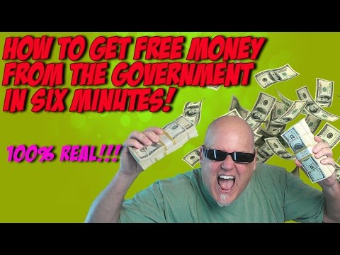 how-to-get-free-money-from-the-government-in-six-minutes!