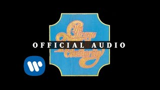 Chicago - Does Anybody Really Know What Time It Is? (Official Audio)