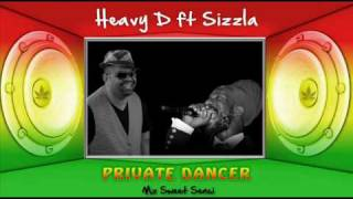 Heavy D ft Sizzla - Private Dancer