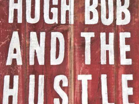 Ashland County by Hugh Bob and The Hustle
