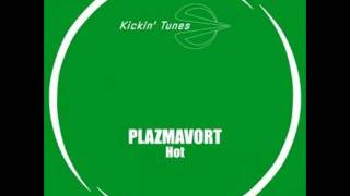 Plazmavort - Hot (Warm Mix)