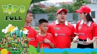 Cầu Thủ Nhí 2018 | Tập 3 | Hòa Minzy, Hiếu Hiền căng thẳng trước trận đấu đầu tiên tuyển chọn Top 10