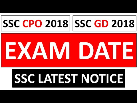 SSC CPO 2018 EXAM DATE OUT - SSC IMPORTANT NOTICE | SSC GD 2018 EXAM DATES