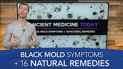 Black Mold Symptoms & 16 Natural Remedies