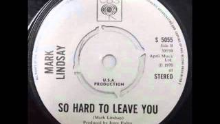 Mark Lindsay ~ So Hard To Leave You ~ Single 1970