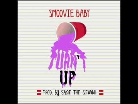 Smoovie Baby - Turn't Up (prod. Sage The Gemini) [Thizzler.com]