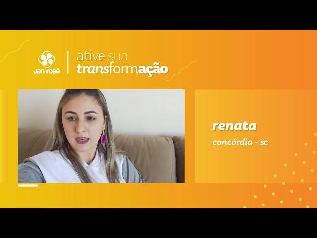 Ative sua Transformação - Renata