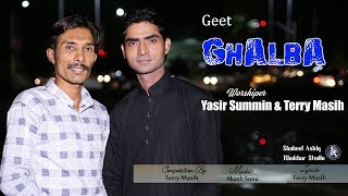 Ghalba ll Yasir Summin & Terry Masih ll Khokhar Studio
