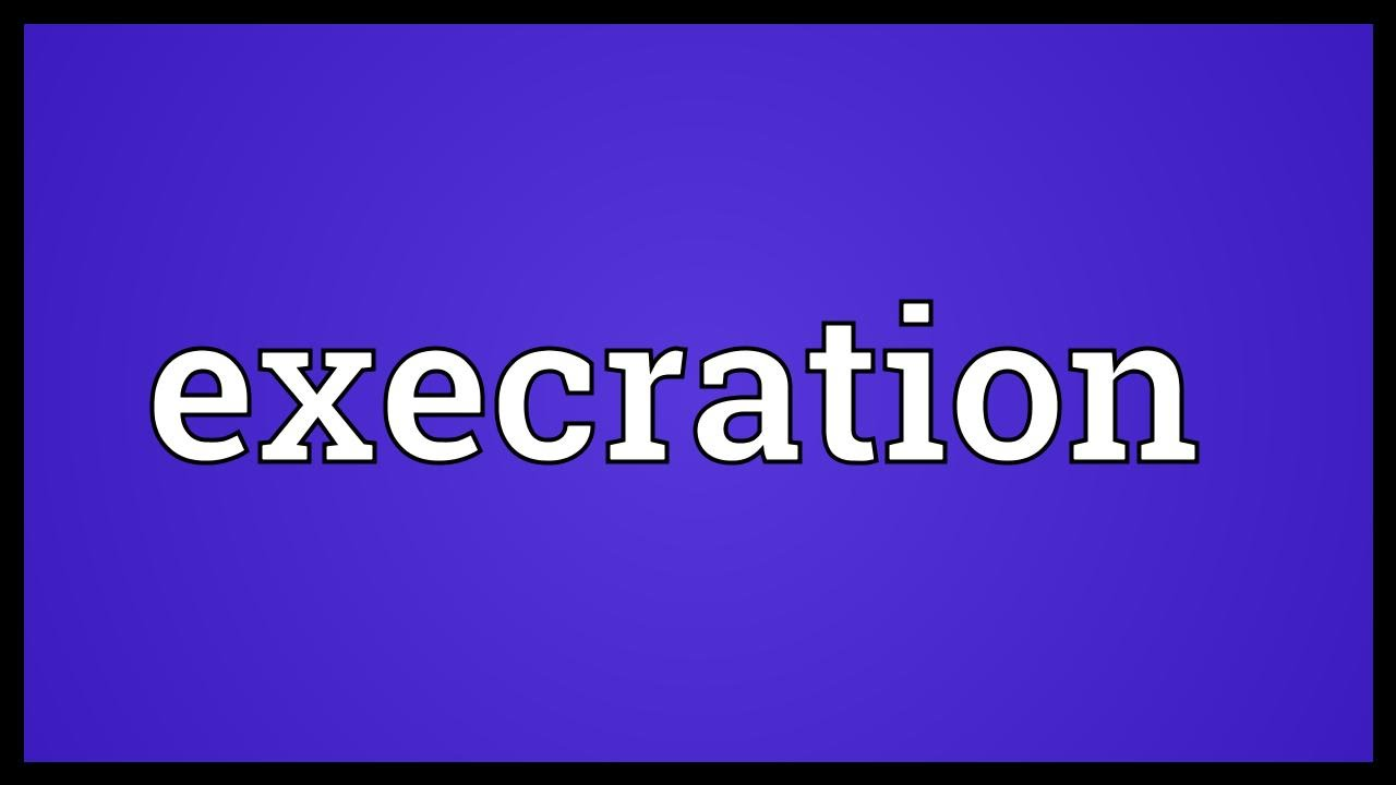 Lovely Execration Meaning