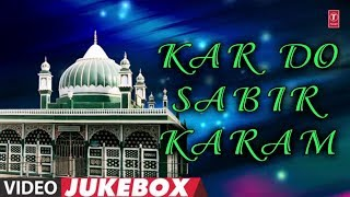 Kaliyar Sharif Qawwali 2019 | Kar do Sabir karam : Haji Tasleem Aarif (VideoJukebox) | Islamic Music