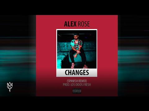 Alex Rose - Changes (Spanish Remix)