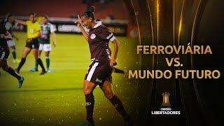 Ferroviária 10-1 Mundo Futuro | CONMEBOL Libertadores Femenina 2019