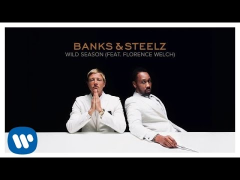 Banks & Steelz - Wild Season (Feat. Florence Welch) [Official Audio]