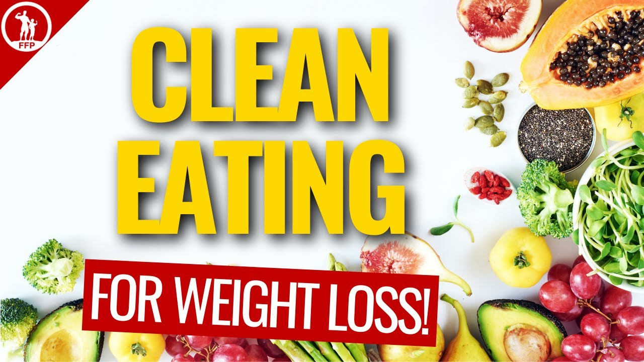 Clean Eating Weight Loss For Men (Definitive Guide For Guys)