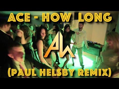 Ace - How Long (Paul Helsby Remix)
