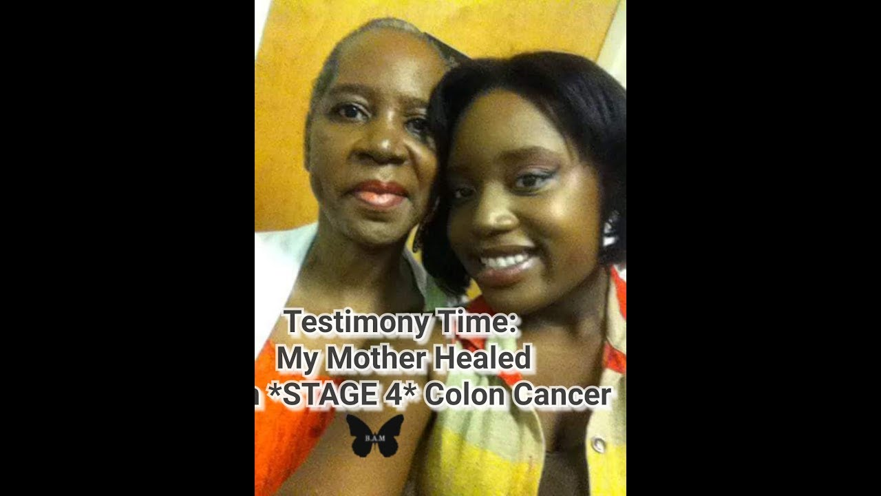 Testimony Time My Mother Healed From Stage 4 Colon Cancer Monday Motivation Youtube
